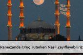 Ramazanda Oruç Tutarken Nasıl Zayıflayabiliriz
