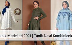 Tunik Modelleri 2021 | Tunik Nasıl Kombinlenir