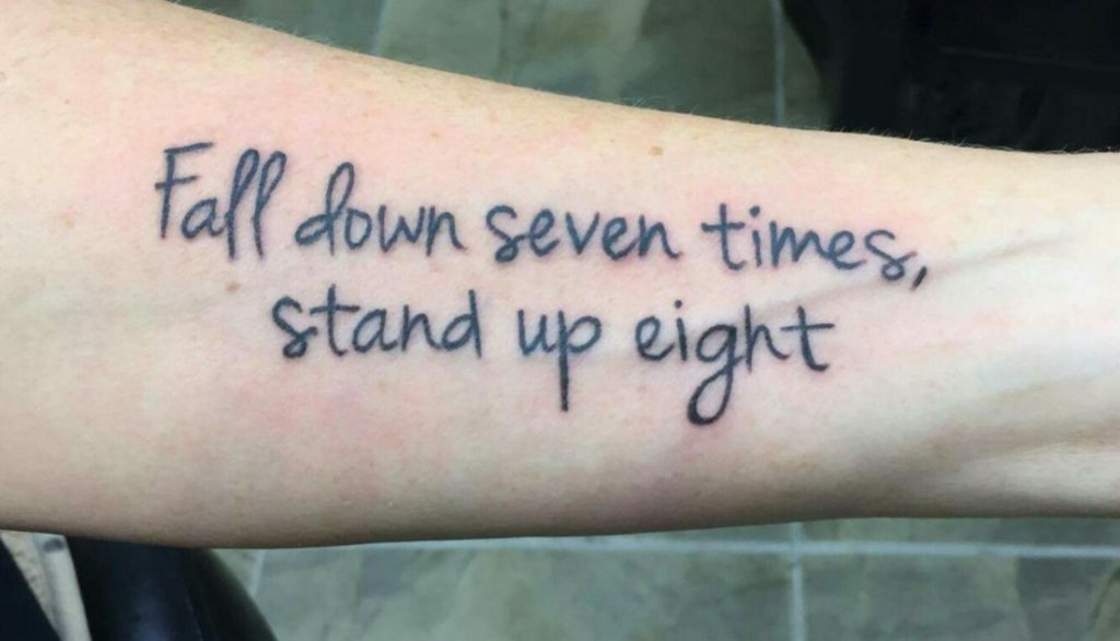 Fall Down Seven Times Stand Up Eight tattoo