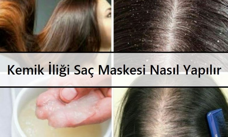 Kemik İliği Saç Maskesi Nasıl Yapılır