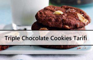 Triple Chocolate Cookies Tarifi