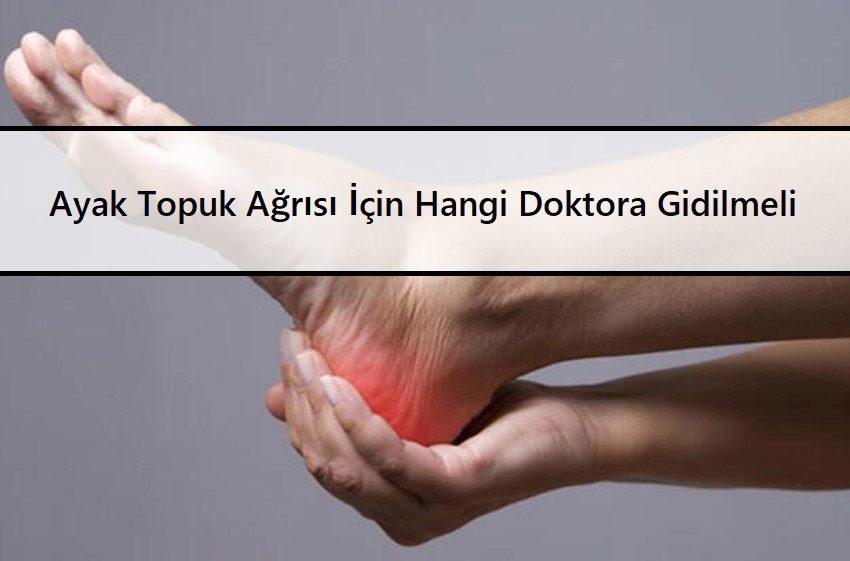 Ayak Topuk Ağrısı İçin Hangi Doktora Gidilmeli