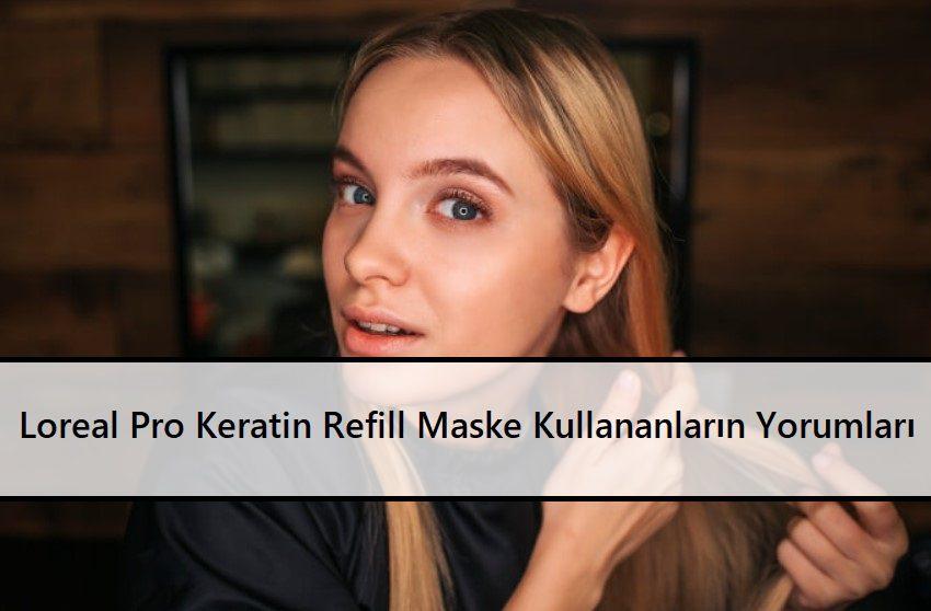Loreal Pro Keratin Refill Maske Kullananların Yorumları