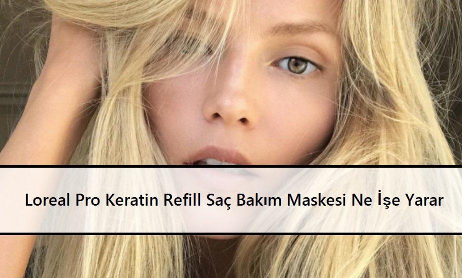 Loreal Pro Keratin Refill Saç Bakım Maskesi Ne İşe Yarar