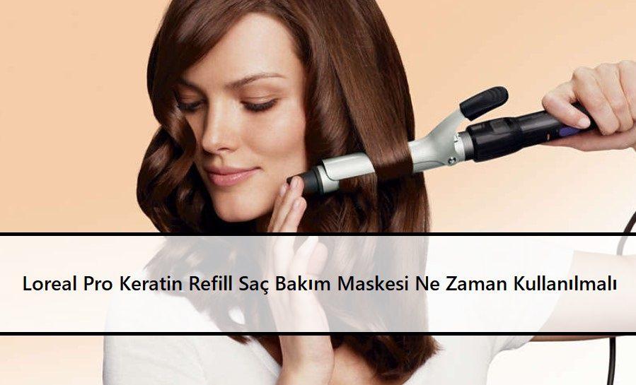 Loreal Pro Keratin Refill Saç Bakım Maskesi Ne Zaman Kullanılmalı