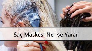 Saç Maskesi Ne İşe Yarar