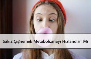 Sakız Çiğnemek Metabolizmayı Hızlandırır Mı