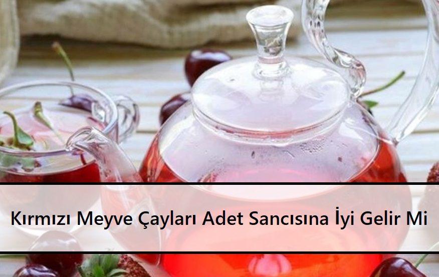 Kırmızı Meyve Çayları Adet Sancısına İyi Gelir Mi