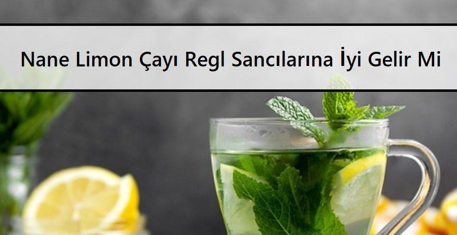 Nane Limon Çayı Regl Sancılarına İyi Gelir Mi