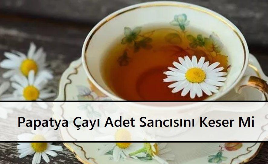 Papatya Çayı Adet Sancısını Keser Mi