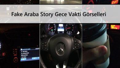 Fake Araba Story Gece Vakti Görselleri
